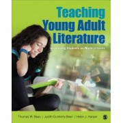 Teaching Young Adult Literature by Thomas W. Bean