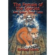 The Female of the Species And Other Terror Tales by Richard Davis