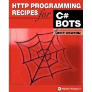 HTTP Programming Recipes for C# Bots by Jeff Heaton
