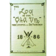 Log of the Old Un from Liverpool to San Francisco 1886 by William Clulow Sim