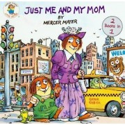 Just Me and My Mom/Just Me and My Dad by Mercer Mayer