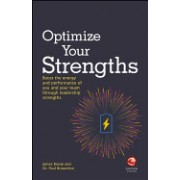 Optimize Your Strengths: Use Your Leadership Strengths to Get the Best Out of You and Your Team