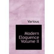 Modern Eloquence Volume II by Thomas Brackett Reed