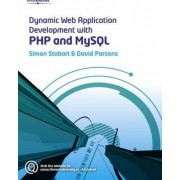 Dynamic Web Application Development Using PHP and MySQL by Simon Stobart