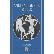 Ancient Greek Music by Emeritus Fellow M L West