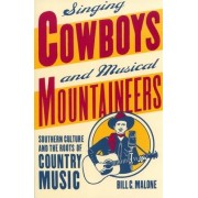 Singing Cowboys and Musical Mountaineers by Bill C. Malone