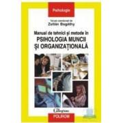 Manual de tehnici si metode in psihologia muncii si organizationala - Zoltan Bogathy