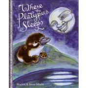 Where the Platypus Sleeps by Marion Isham