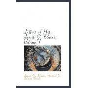 Letters of Mrs. James G. Blaine, Volume I by James Gillespie Blaine