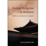 Korean Religions in Relation: Buddhism, Confucianism, Christianity