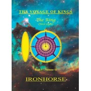 The Voyage of Kings: The Ring (First Light) Book I Volume II