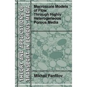 Macroscale Models of Flow Through Highly Heterogeneous Porous Media by Mikhail Panfilov