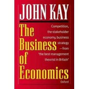 The Business of Economics by John Kay