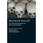 Why Not Kill Them All? by Daniel Chirot