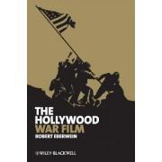 The Hollywood War Film by Robert Eberwein