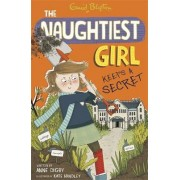 The Naughtiest Girl: Naughtiest Girl Keeps A Secret by Enid Blyton
