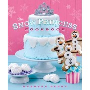 The Snow Princess Cookbook by Barbara Beery