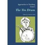 Approaches to Teaching Grass's the Tin Drum by Monika Shafi