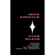 Five Plays by Jean Anouilh