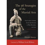 The 36 Strategies of the Martial Arts by Hiroshi Moriya
