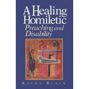 A Healing Homiletic by Kathy Black