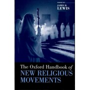 The Oxford Handbook of New Religious Movements by Professor James R. Lewis