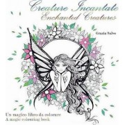 Creature Incantate. Enchanted Creatures. Colouring Book by Grazia Salvo