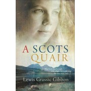 A Scots Quair by Lewis Grassic Gibbon