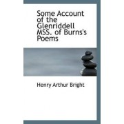 Some Account of the Glenriddell Mss. of Burns's Poems by Henry Arthur Bright