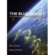 Blue Planet an Introduction to Earth System Science 3E by Brian J. Skinner