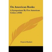 On American Books by Francis Hackett