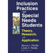 Inclusion Practices with Special Needs Students by Steven I. Pfeiffer