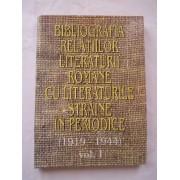 Bibliografia Relatiilor Literaturii Romane Cu Literaturile Straine In Periodice Vol. 1 - Colectiv