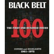 Black Belt: The First 100 Issues by Black Belt Editors