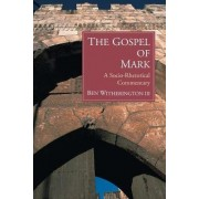 The Gospel of Mark by Ben Witherington