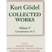 Kurt Godel: Collected Works: Volume V by Kurt G