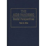The AIDS Pandemic by Yole G. Sills