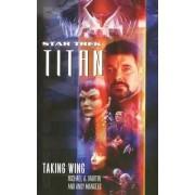 Star Trek: Titan Taking Wing by Michael A Martin