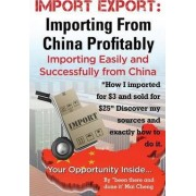 Import Export Importing from China Easily and Successfully by Mai Cheng