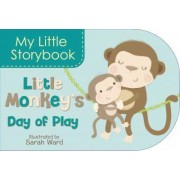 My Little Storybook: Little Monkey's Day of Play by Sarah Ward