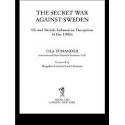 The Secret War Against Sweden: US and British Submarine Deception in the 1980s