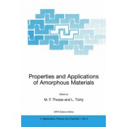 Properties and Applications of Amorphous Materials by M. F. Thorpe