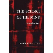 The Science of the Mind by Owen Flanagan