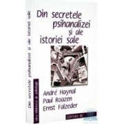 Din secretele psihanalizei si ale istoriei sale - Andre Haynal