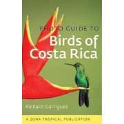 Photo Guide to Birds of Costa Rica by Richard Garrigues