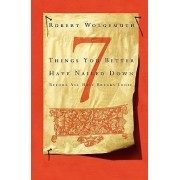Seven Things You Better Have Nailed Down Before All Breaks Loose by Robert Wolgemuth
