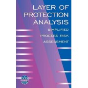 Layer of Protection Analysis by Center for Chemical Process Safety (CCPS)