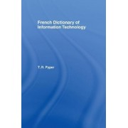 French Dictionary of Information Technology by T. R. Pyper