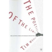 The Poetics of the Limit by Tim Woods