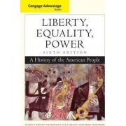 Cengage Advantage Books: Liberty, Equality, Power by Norman Rosenberg